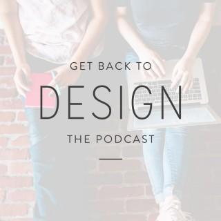Get Back To Design: Design Business | Designer | Creative Business