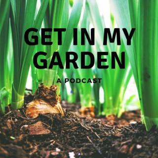 Get In My Garden Podcast