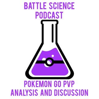 Battle Science: a Pokemon Go PvP Podcast