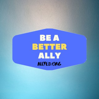 Be a Better Ally