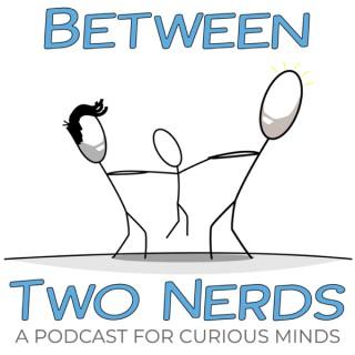 Between Two Nerds