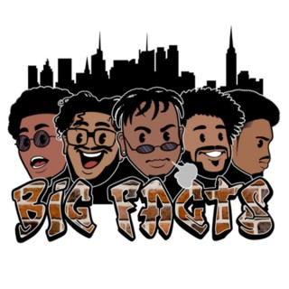 Big Facts Podcast