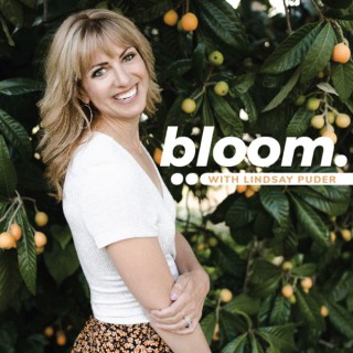 Bloom Podcast