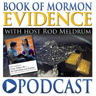 Book of Mormon Evidence Podcast - Come Follow Me Supplemental Study