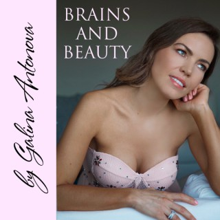 Brains and Beauty Podcast