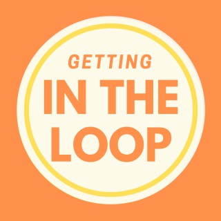 Getting In the Loop: Circular Economy | Sustainability | Closing the Loop
