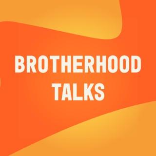 Brotherhood Talks