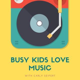 Busy Kids Love Music