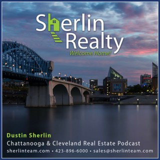 Chattanooga Real Estate Podcast with Dustin Sherlin