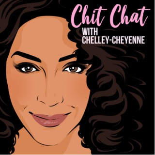 Chit Chat with Chelley-Cheyenne