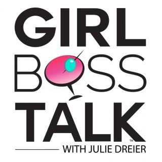 Girl Boss Talk With Julie Dreier