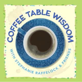 Coffee Table Wisdom