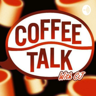 Coffee Talk with CJ