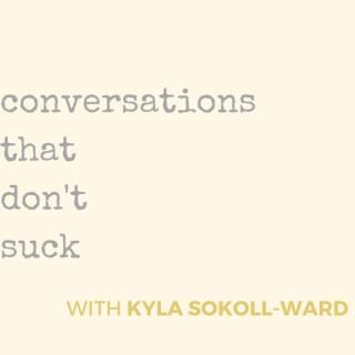 Conversations That Don't Suck