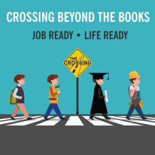 Crossing Beyond The Books: Job Ready, Life Ready
