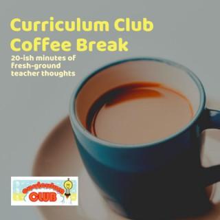 Curriculum Club Coffee Break