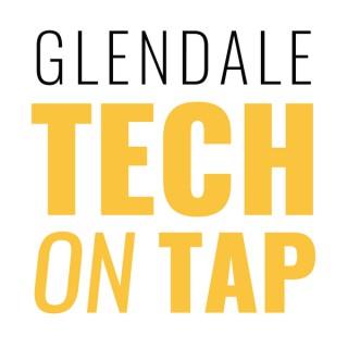 Glendale Tech on Tap Podcast