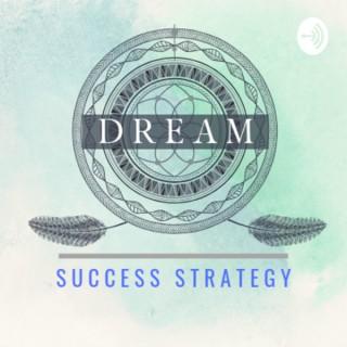 D.R.E.A.M. Success Strategy™