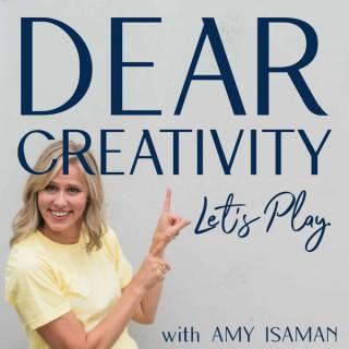 Dear Creativity...Let's Play
