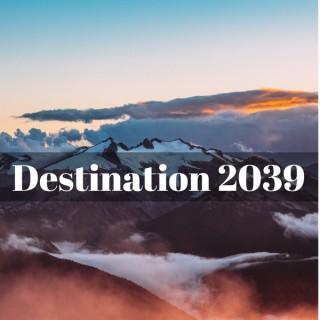 Destination 2039 Podcast