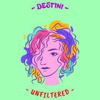 Destini Unfiltered