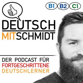 Deutsch mit Schmidt   Der Kanal für fortgeschrittene Deutschlerner ( B1 / B2 / C1 )