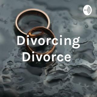 Divorcing Divorce