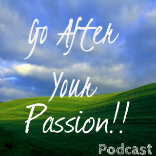 Go After Your Passion! Motivation   Inspiration   Personal Development   Self Help