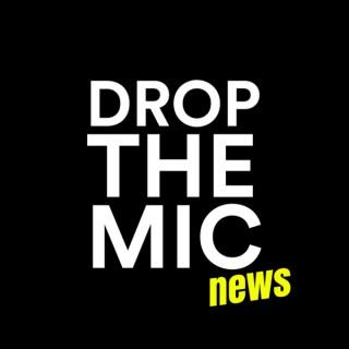 Drop The Mic News