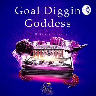 Goal Diggin Goddess by Octavia Harris
