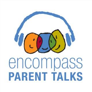 Encompass Parent Talks