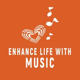 Enhance Life with Music