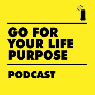 GoForYourLifePurpose's podcast / Helping you love Mondays!
