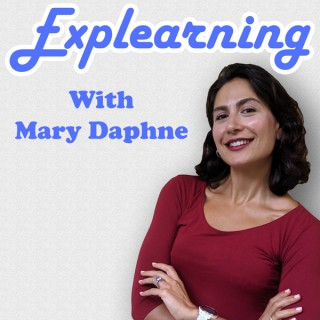 Explearning with Mary Daphne