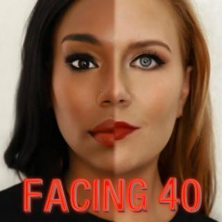 Facing 40
