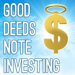 Good Deeds Note Investing Podcast