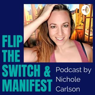 Flip the Switch & Manifest
