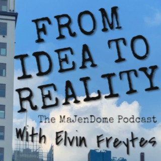 From Idea to Reality. The MaJenDome Podcast.
