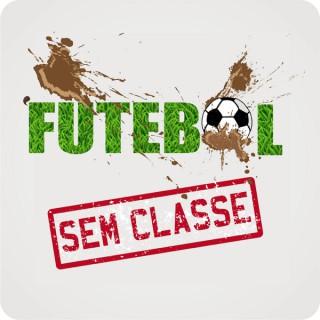Futebol Sem Classe