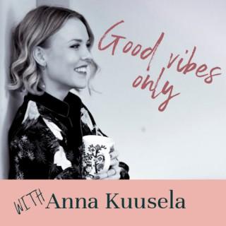 Good vibes only with Anna Kuusela