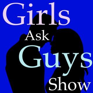 Girls Ask Guys Show