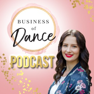 Business Of Dance Podcast