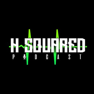 H Squared Podcast