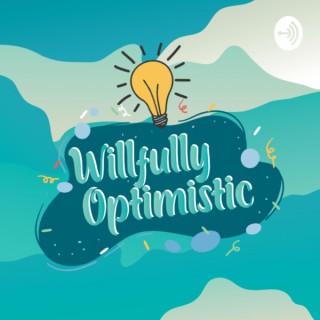 Willfully Optimistic