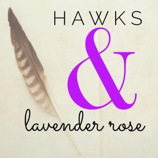 Hawks and lavender rose
