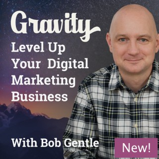 Gravity - The Digital Agency Power Up : Weekly shows for digital marketing agency owners.