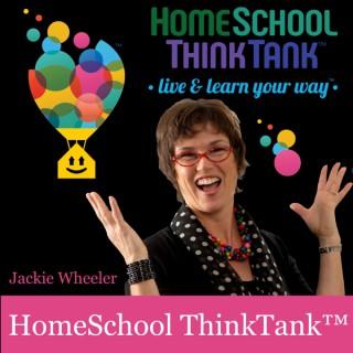 HomeSchool ThinkTank! Live & Learn Your Way with Jackie Wheeler