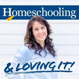 Homeschooling & Loving It!