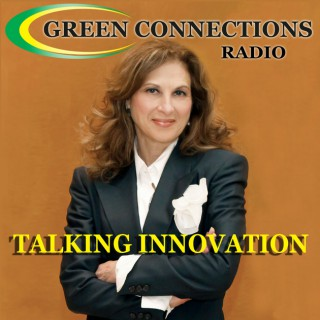 Green Connections Radio -  Women Who Innovate With Purpose, & Career Issues, Including in Energy, Sustainability, Responsibil