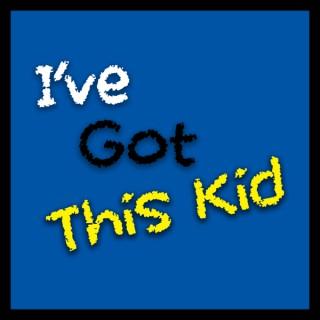 I've Got This Kid Podcast